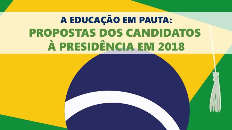 Propostas dos Candidatos à Presidência em 2018