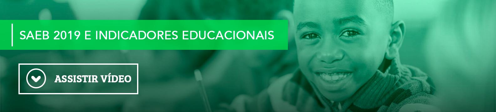 Saeb 2019 e indicadores educacionais. Inscreva-se!