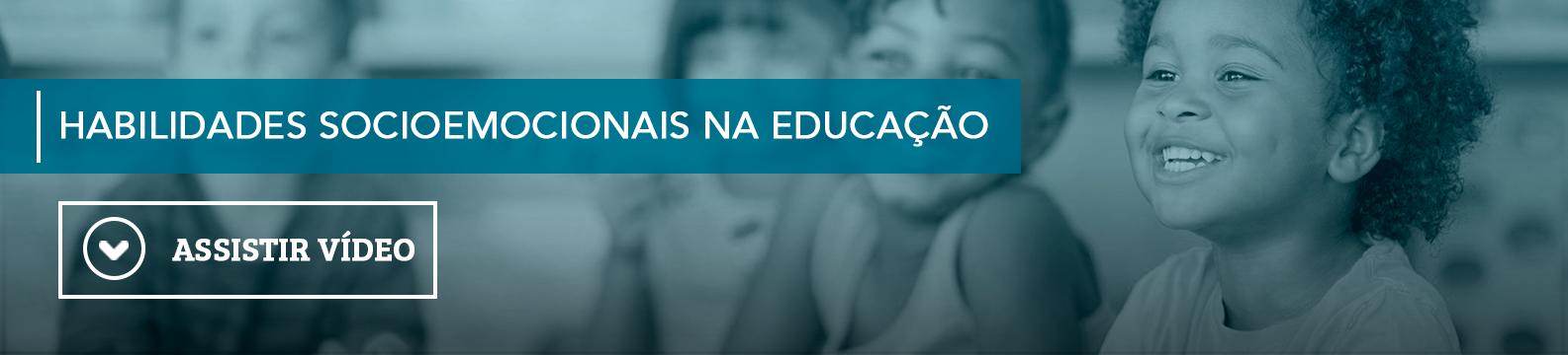 Habilidades Socioemocionais na Educação